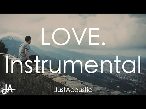 LOVE. FEAT. ZACARI. - Kendrick Lamar ft. Zacari (Acoustic Instrumental)