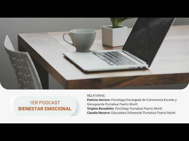 Podcast de Bienestar Emocional, Equipo Psicoeducativo Pumahue Puerto Montt