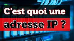 C'est quoi une adresse IP ?
