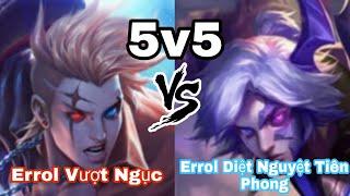 Đấng Errol - Đối đầu Errol Vượt Ngục vs Errol Diệt Nguyệt Tiên Phong ai mạnh hơn trong 5v5.....