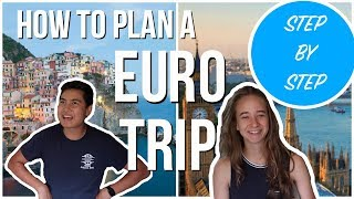 How To Plan A Eurotrip 2017, Step by Step Guide