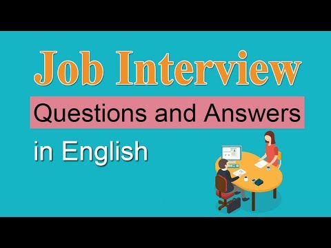 Job Interview Questions and Answers - Common Interview Questions in English