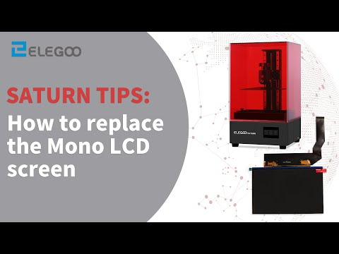 ELEGOO SATURN: How to replace the Mono LCD screen