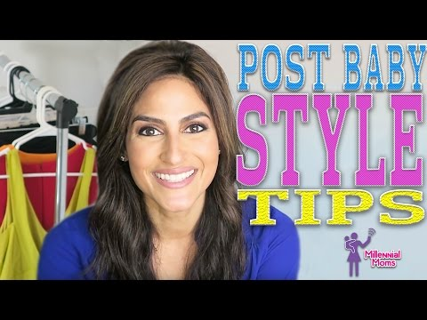 POST-BABY STYLE TIPS! | Millennial Moms