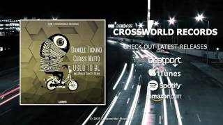 Daniele Tignino & Chriss Matto - Used  to Be (Original mix)