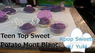Kpop Sweets w/ Yuki: Teen Top Sweet Purple Potato Mont Blanc
