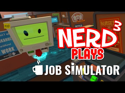 Nerd³ Plays... Job Simulator - The Office from YouTube · Duration:  18 minutes 37 seconds