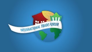 2016 INTERNATIONAL TRADE FORUM: COMPETING IN THE GLOBAL ECONOMY