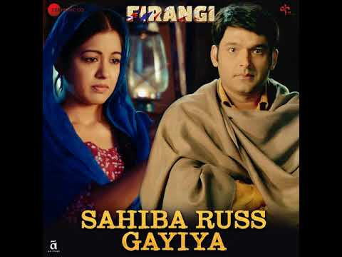 Sahiba Russ Gayiya Ringtone from Firangi Movie by Kapil Sharma