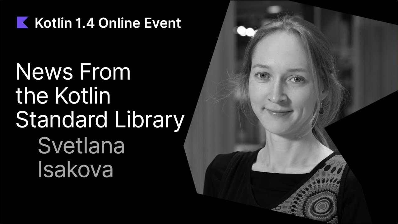 News From the Kotlin Standard Library by Svetlana Isakova
