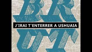 Fred Raspail & Pablo Krantz - J'irai t'enterrer à Ushuaïa (2018)