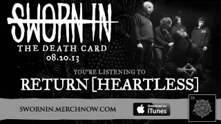 Watch Sworn In Return heartless video