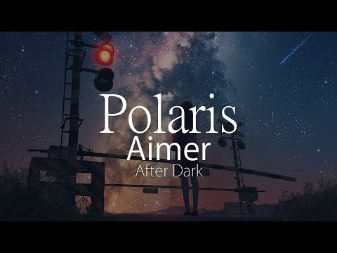 【HD】After Dark - Aimer - ポラリス Polaris【中日字幕】