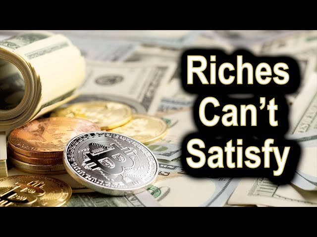 Riches Can't Satisfy - Ecclesiastes 5:13 - 6:12 - September 17th, 2020
