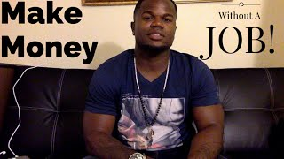 How to make money without a job 200-400 a day [how to make money without a job]