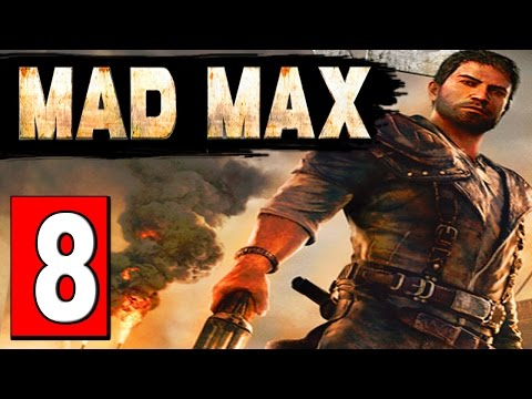 MAD MAX: Walkthrough Part 8 OIL TRANSFER CAMP OVERCLOCK Lets Playthrough [HD] PS4 XBOX PC