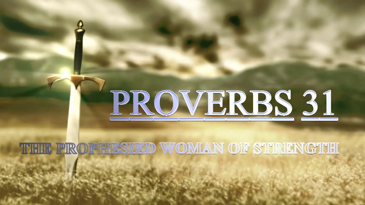 proverbs 31 the prophesied woman of strength youtube