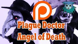 Patreon: Plague Doctor and Angel of Death repaint videos