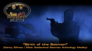 "Batman Suite - ""Birth of the Batman"""
