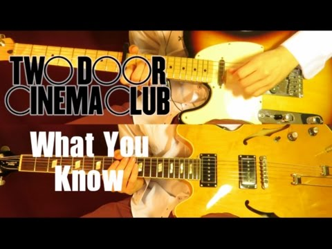 What You Know - Two Door Cinema Club ( Guitar Tab Tutorial & Cover )