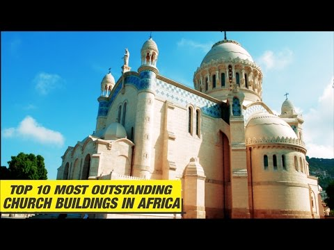 Top 10 Most Outstanding Church Buildings in Africa