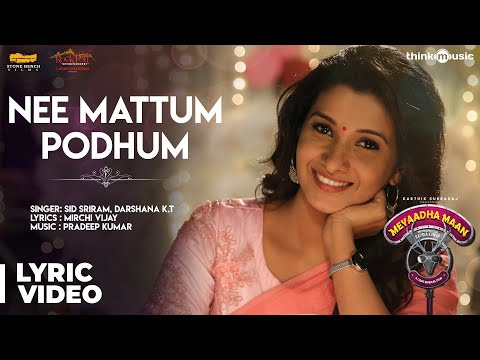 Nee Mattum Podhum Song Lyrics From Meyaadha Maan