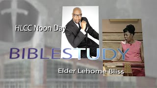 Noon Day Bible Study at HLCC w/Elder Lee Bliss 8-5-15