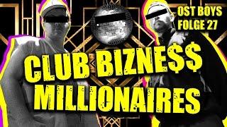 CLUB BIZNE$$ MILLIONAIRES 27. FOLGE OST BOYS