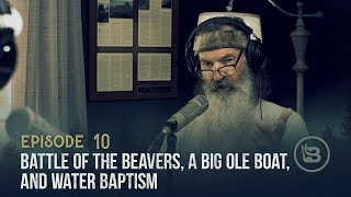 Battle of the Beavers, a Big Ole Boat, and Water Baptism | Ep 10