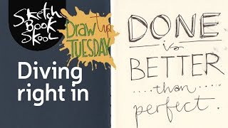 Draw Tip Tuesday: Done Is Better Than Perfect