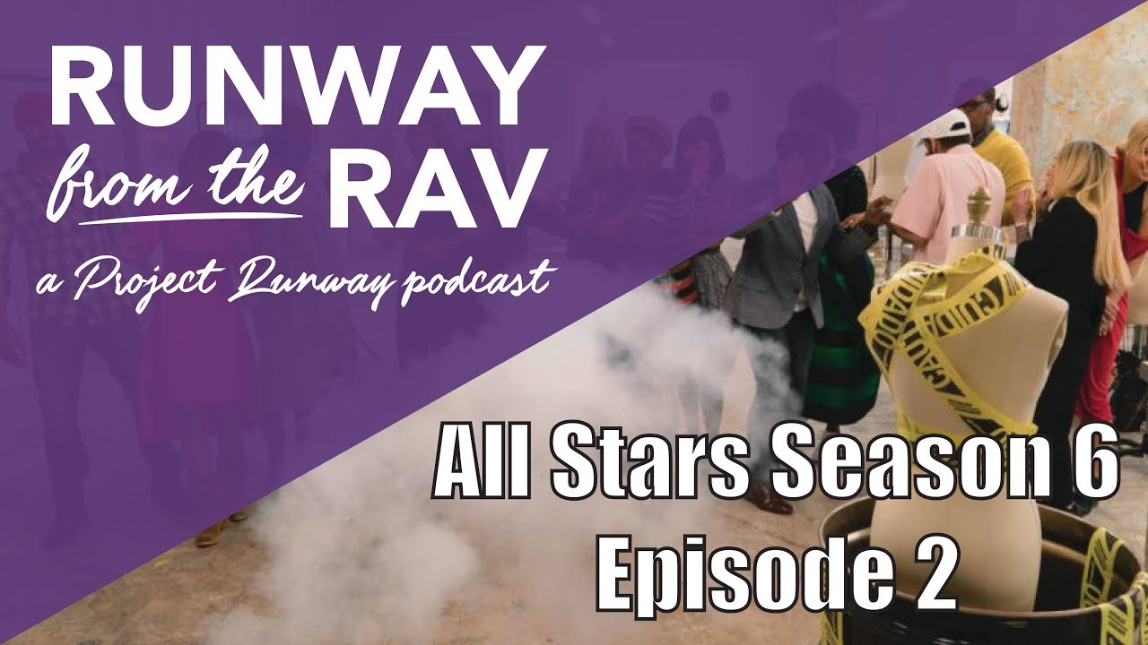 Download Project Runway All Stars Season 6 Episode 2 - Runway from the Rav: A Project Runway Podcast