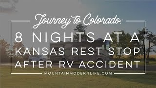 Journey to Colorado: 8 Nights at a Kansas Rest Stop After RV Accident