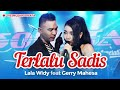 Lala Widy Ft. Gerry Mahesa - Terlalu Sadis - Official Music Video