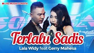 Lala Widy Ft. Gerry Mahesa - Terlalu Sadis Mp3