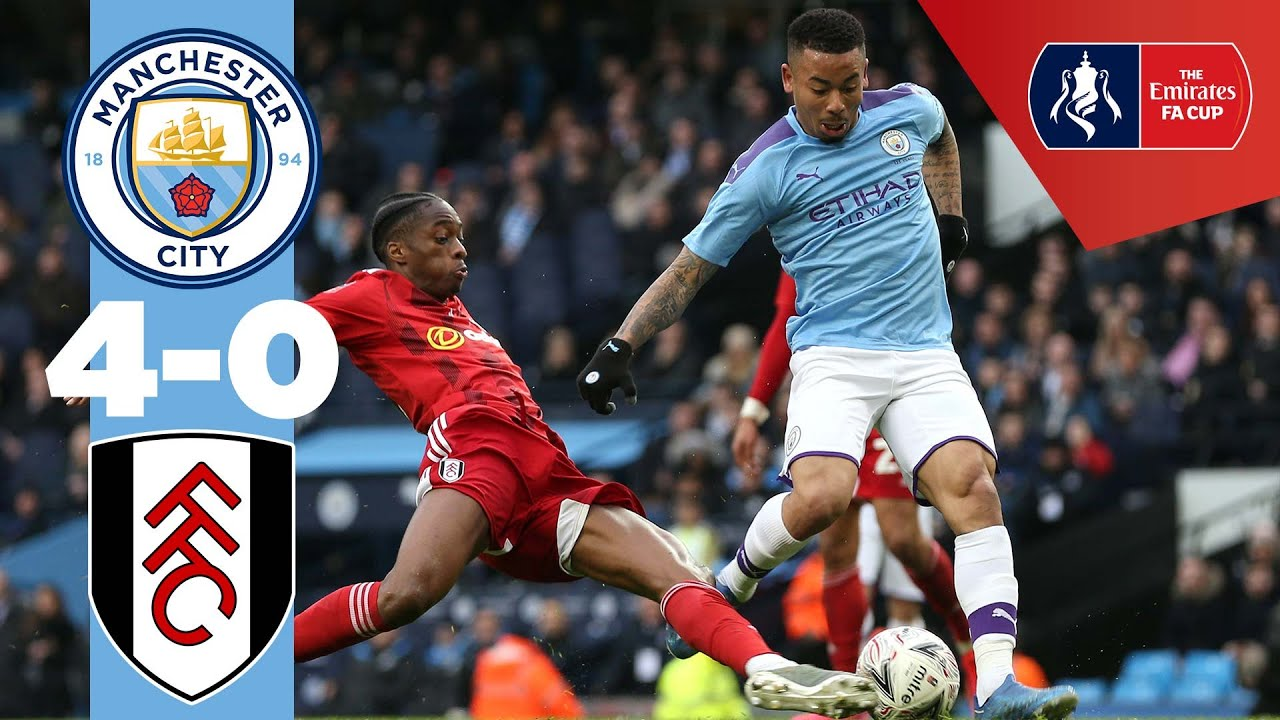 Highlights Man City 4 0 Fulham Fa Cup 4th Round Youtube