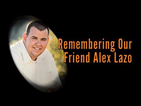 Remembering Our Friend Alex Lazo
