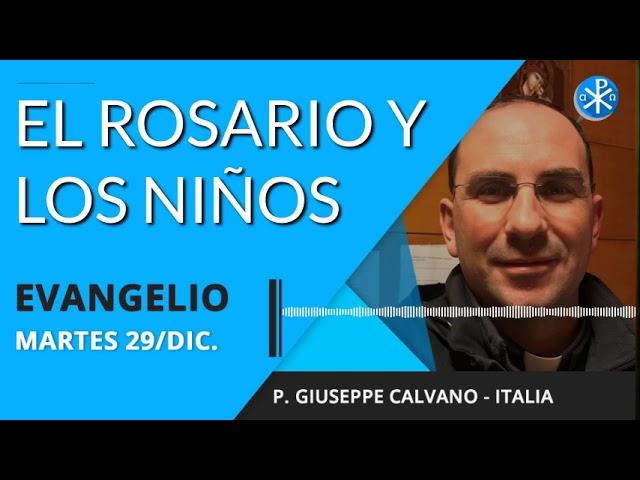 Evangelio de hoy martes 29 de diciembre de 2020   El rosario y los niños