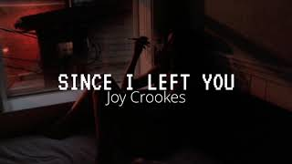 Скачать SINCE I LEFT YOU Joy Crookes Letra En Español