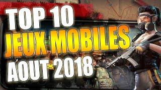🔴 TOP 10 MEILLEURS JEUX MOBILES - Août 2018