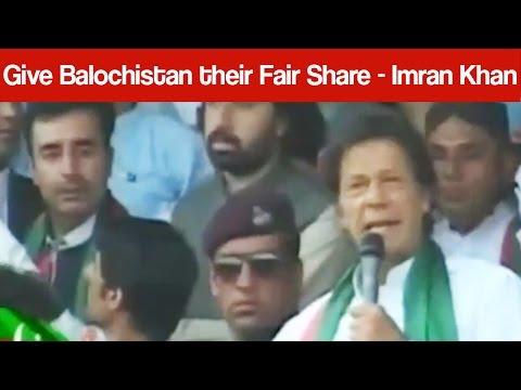 Give Balochistan their Fair Share - Imran Khan Demands Nawaz Sharif