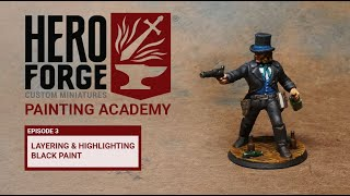 Hero Forge Painting Academy: Ep3 Layering and Highlighting Black Paint
