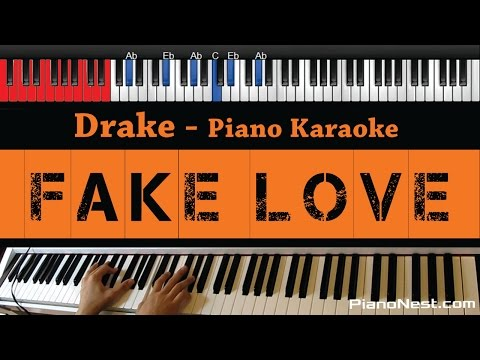 Drake - Fake Love - HIGHER Key (Piano Karaoke / Sing Along)