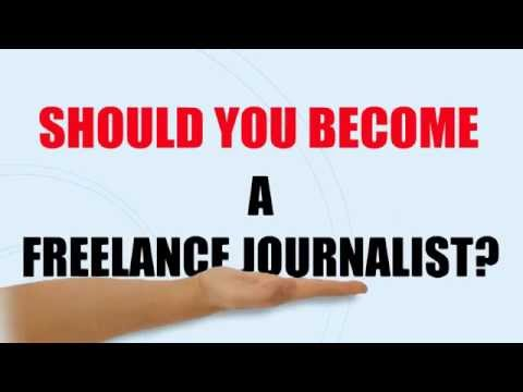 Should YOU become a Freelance Journalist?