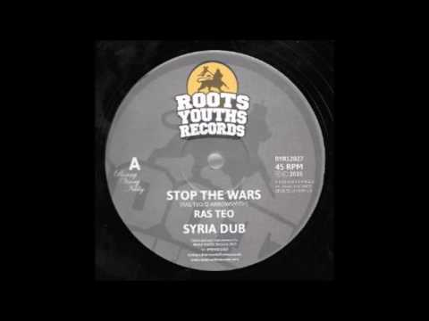 RAS TEO/STOP THE WARS/SYRIA DUB/ROOTS YOUTH RECORDS