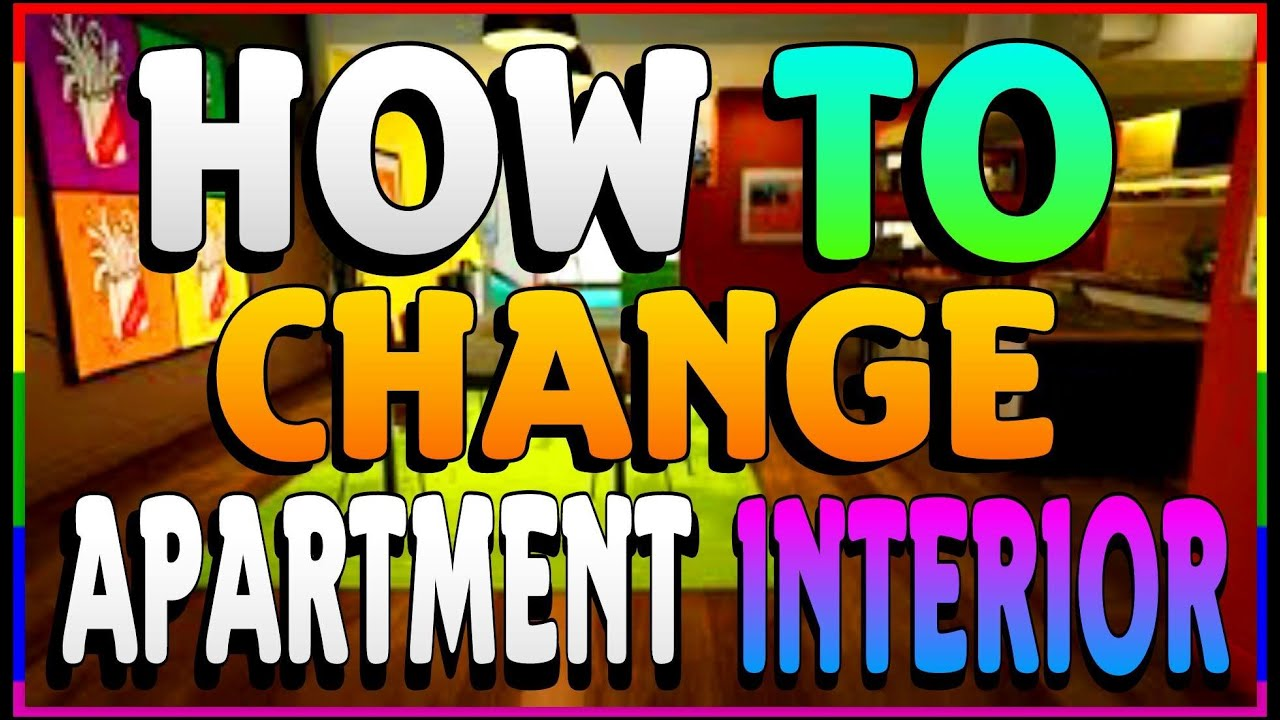 Gta 5 How To Change Apartment Interior Without Losing Money
