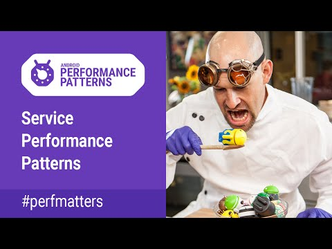 Service Performance Patterns (Android Performance Patterns Season 4 ep6)