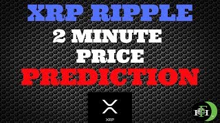 XRP RIPPLE 2-MINUTE PRICE PREDICTION