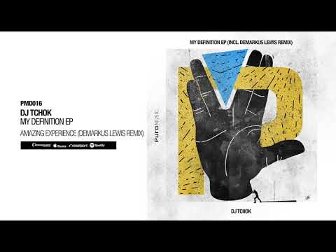 DJ Tchok - Amazing Experience (Demarkus Lewis Remix)
