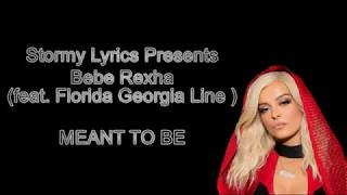 Bebe Rexha - Meant to Be (feat. Florida Georgia Line) [Lyric Video] Mp3
