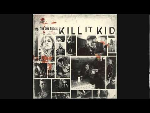 Kill It Kid - Tired Used Loved Abused